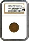 Image of Mint Error: 1894 1c NGC MS62 BN (Broadstruck with Reverse Brockage) *Eagle Eye Sticker*